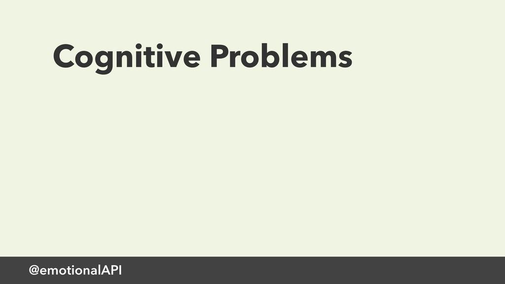 @emotionalAPI Cognitive Problems