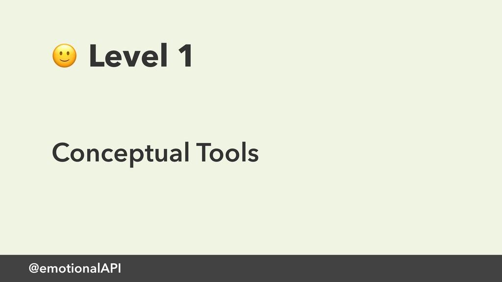 @emotionalAPI  Level 1 Conceptual Tools