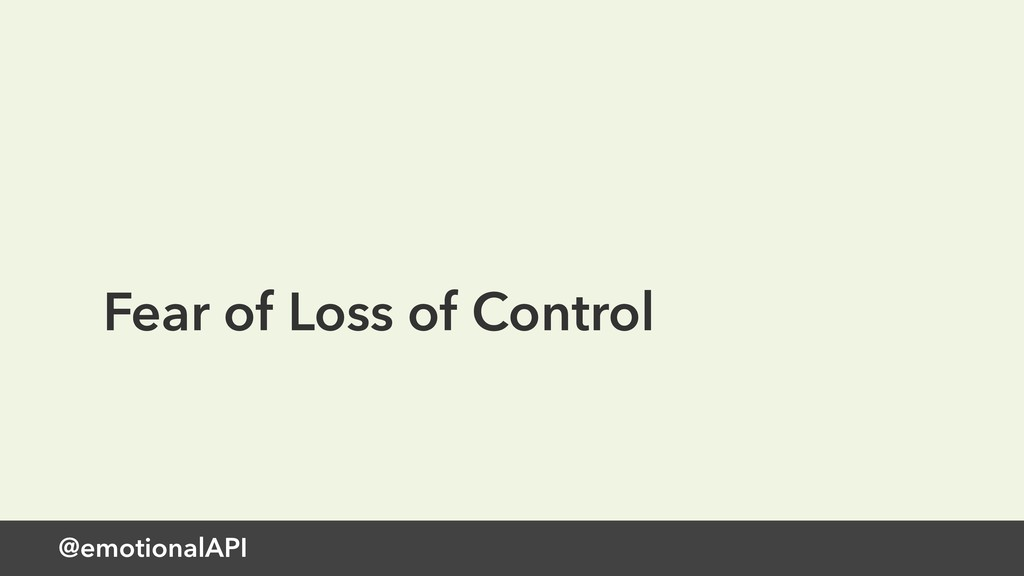@emotionalAPI Fear of Loss of Control