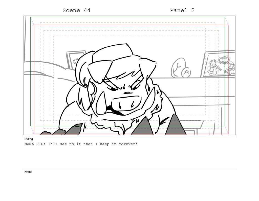 Scene 44 Panel 2 Dialog MAMA PIG: I'll see to i...