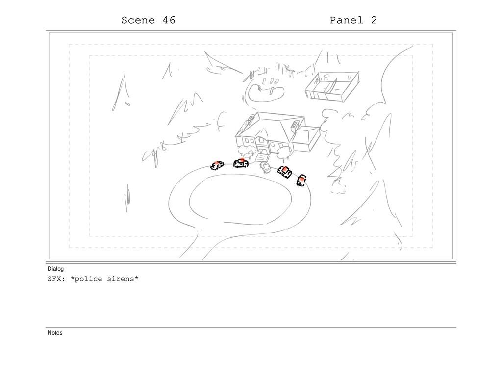 Scene 46 Panel 2 Dialog SFX: *police sirens* No...