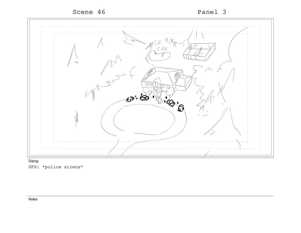 Scene 46 Panel 3 Dialog SFX: *police sirens* No...