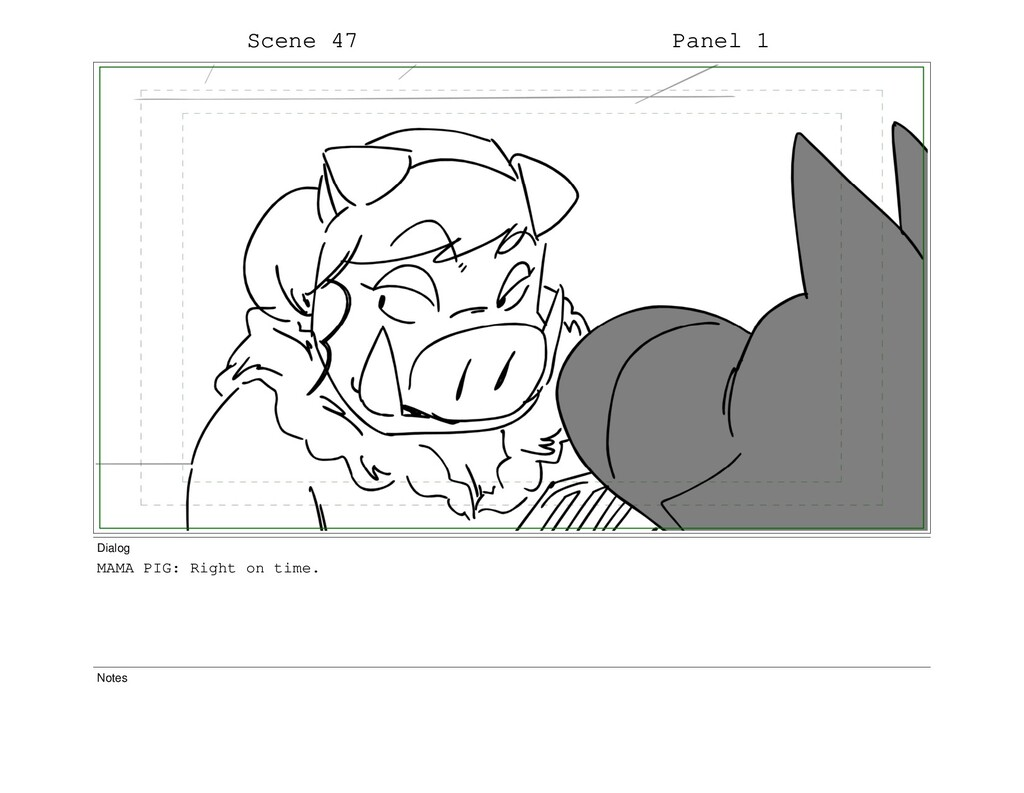 Scene 47 Panel 1 Dialog MAMA PIG: Right on time...