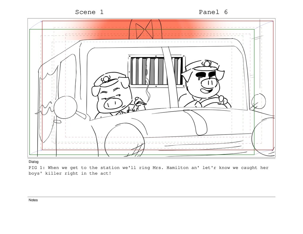 Scene 1 Panel 6 Dialog PIG 1: When we get to th...