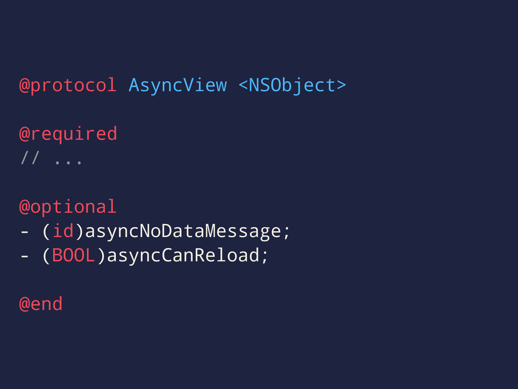 @protocol AsyncView <NSObject> @required // ......