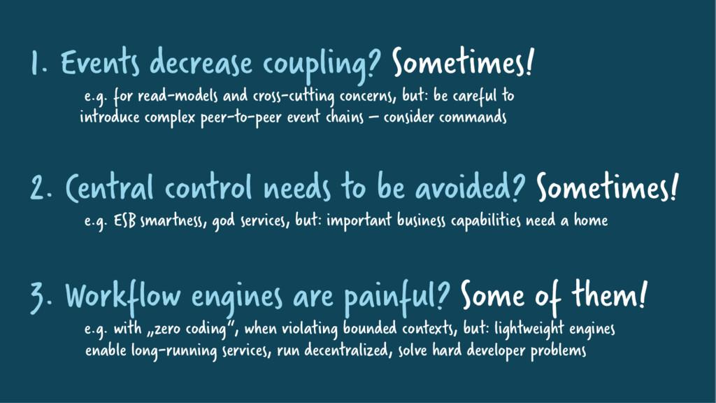 1. Events decrease coupling? Sometimes! e.g. fo...