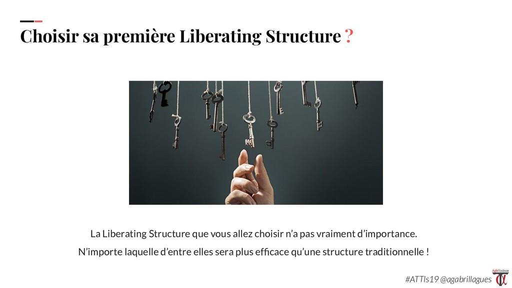 37. Choisir sa première Liberating Structure ? ...