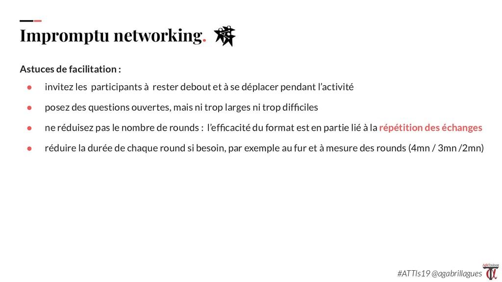 89. Impromptu networking. Astuces de facilitati...