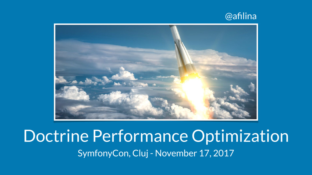 @afilina Doctrine Performance Optimization Symfo...
