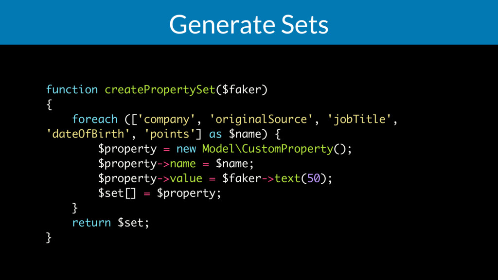 Generate Sets function createPropertySet($faker...