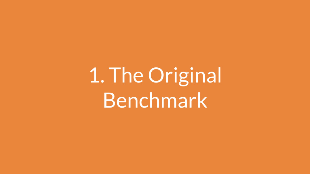 1. The Original Benchmark