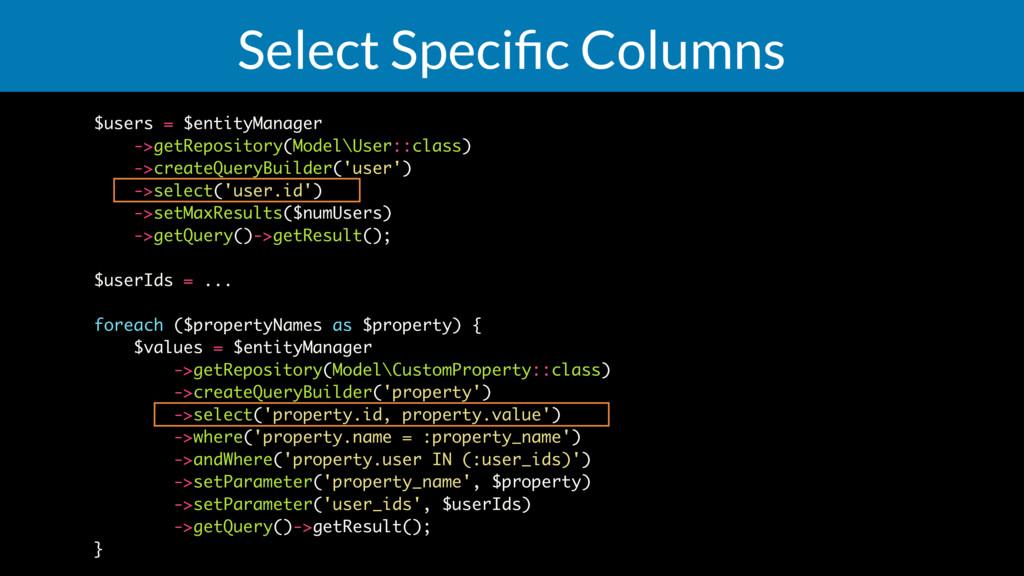 Select Specific Columns $users = $entityManager ...