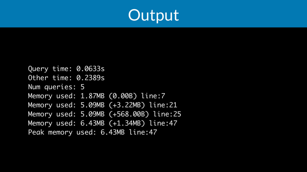 Output Query time: 0.0633s Other time: 0.2389s ...