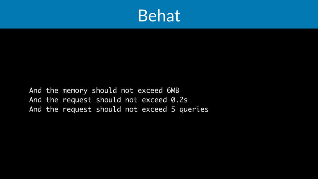 Behat And the memory should not exceed 6MB And ...