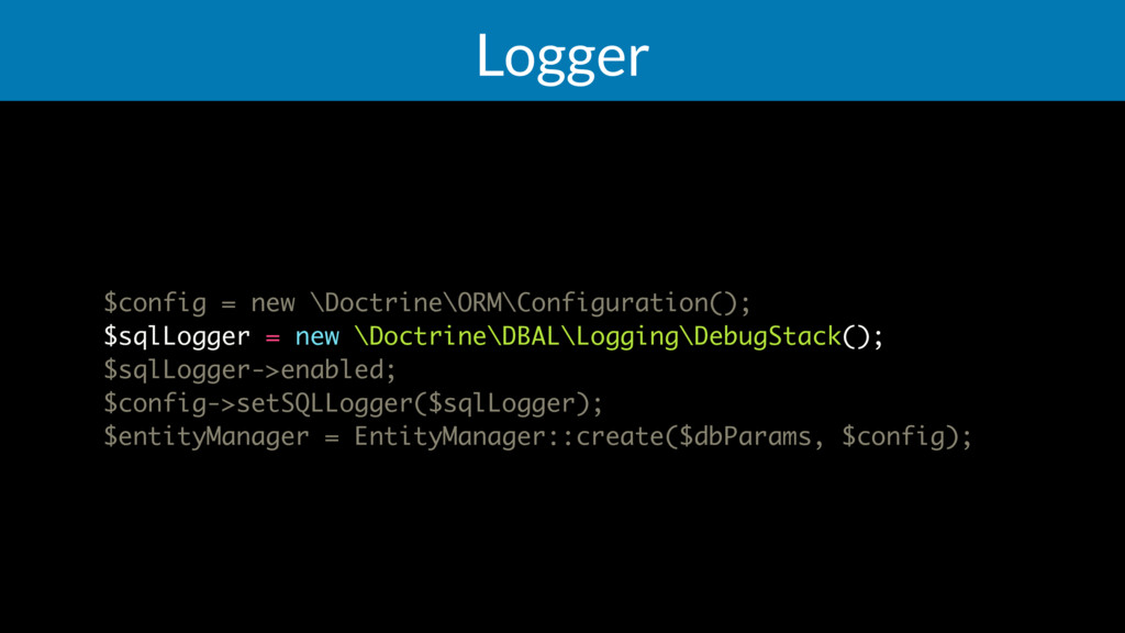 Logger $config = new \Doctrine\ORM\Configuratio...