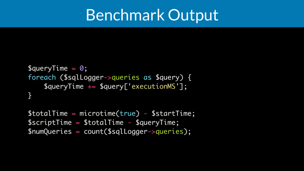 Benchmark Output $queryTime = 0; foreach ($sqlL...
