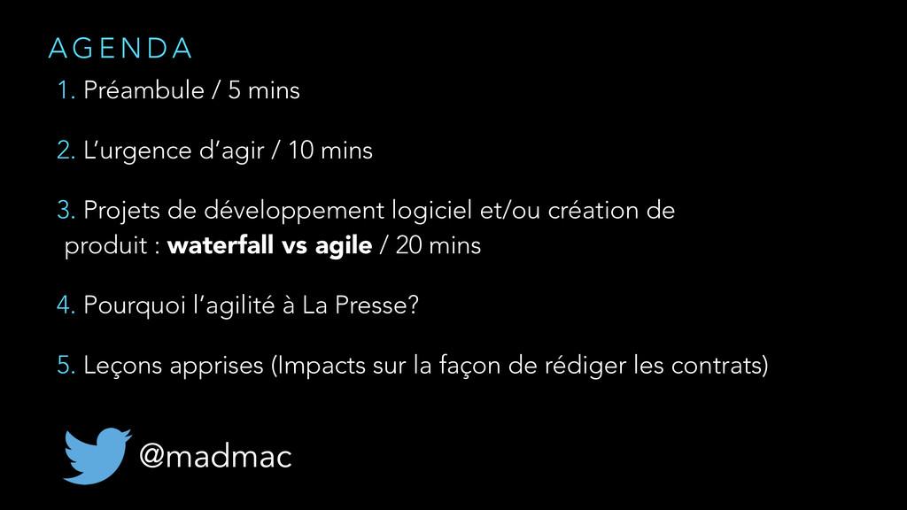 A G E N D A 1. Préambule / 5 mins 2. L'urgence ...