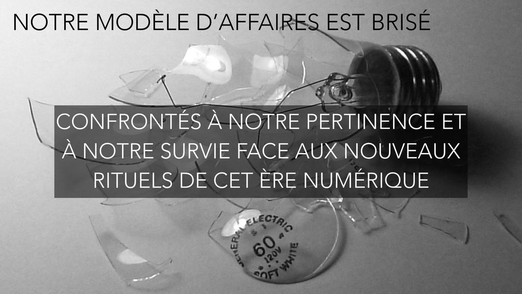 NOTRE MODÈLE D'AFFAIRES EST BRISÉ CONFRONTÉS À ...