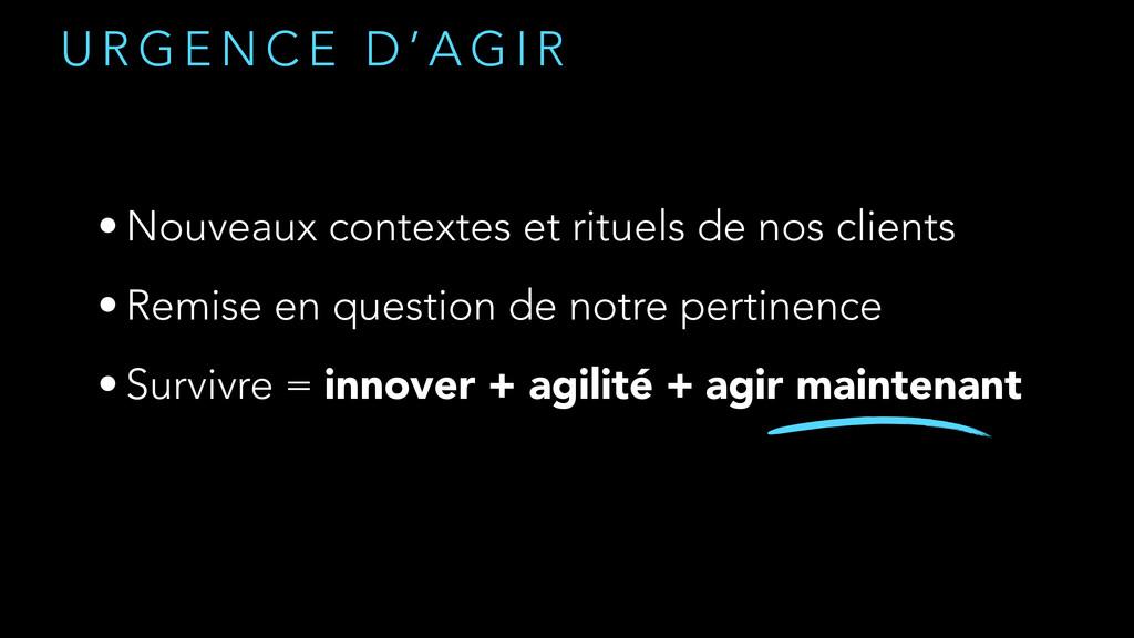 U R G E N C E D ' A G I R • Nouveaux contextes ...