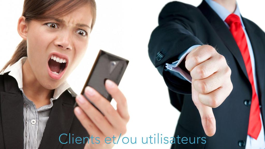 Clients et/ou utilisateurs