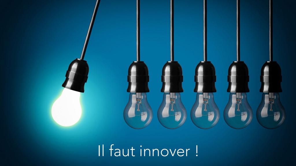 Il faut innover !