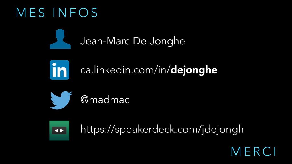 @madmac ca.linkedin.com/in/dejonghe Jean-Marc D...