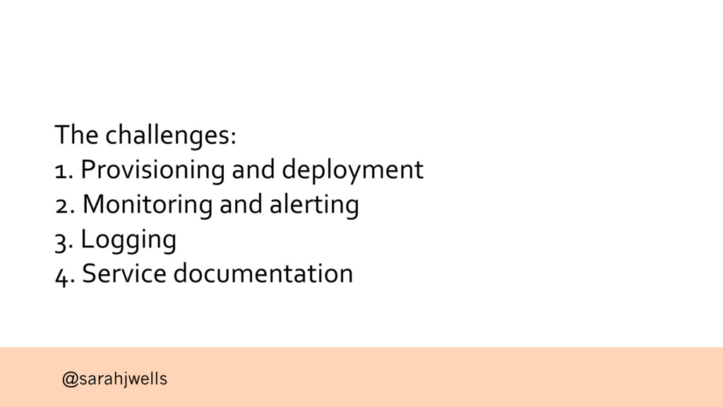 @sarahjwells The challenges: 1. Provisioning an...