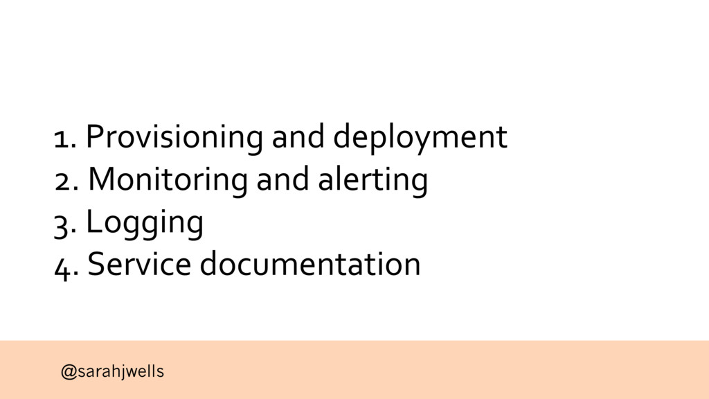 @sarahjwells 1. Provisioning and deployment 2. ...