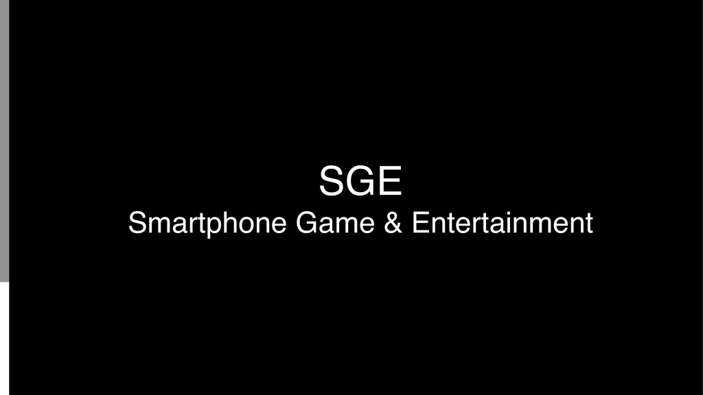 SGE Smartphone Game & Entertainment