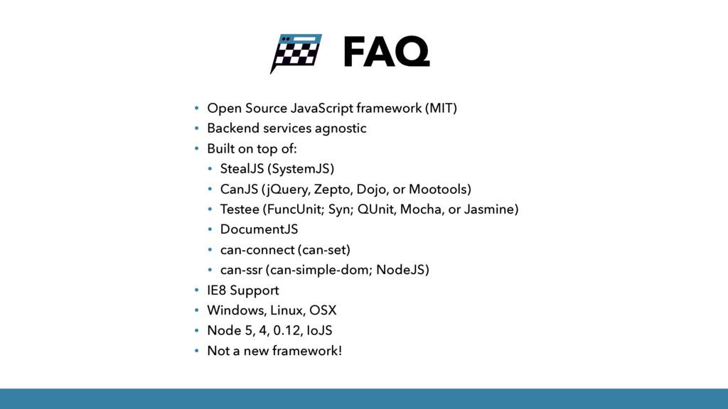 FAQ • Open Source JavaScript framework (MIT) • ...