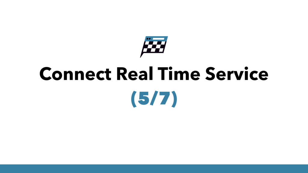 Connect Real Time Service (5/7)