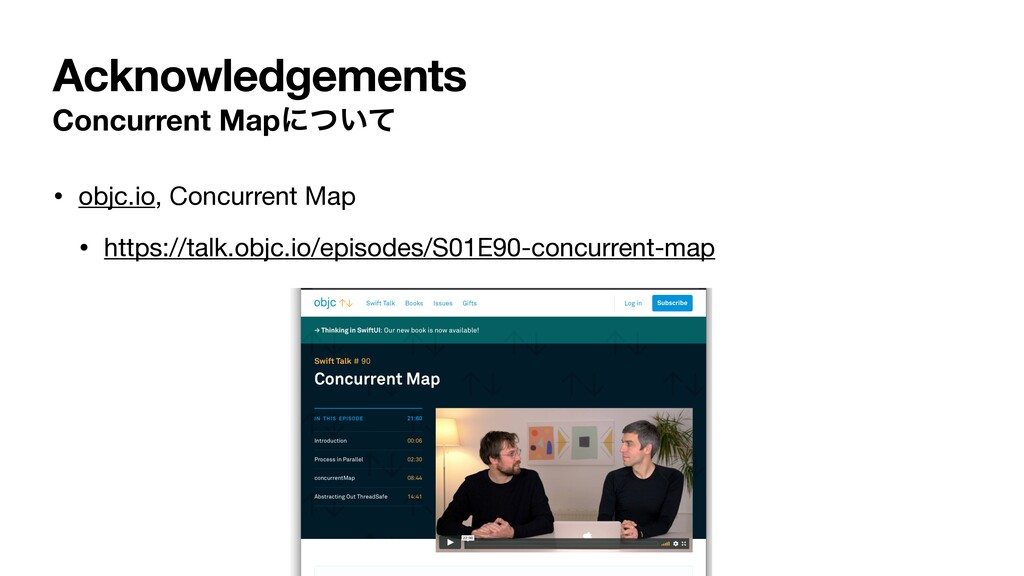 Acknowledgements Concurrent Mapʹ͍ͭͯ • objc.io, ...