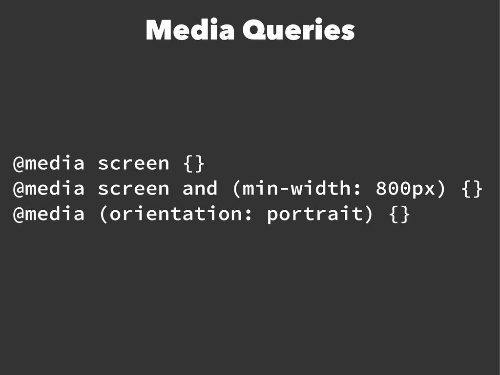 @media screen {} @media screen and (min-width: ...