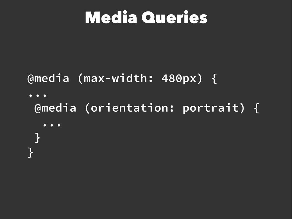 @media (max-width: 480px) { ... @media (orienta...