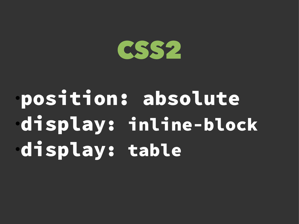 ● position: absolute ● display: inline-block ● ...