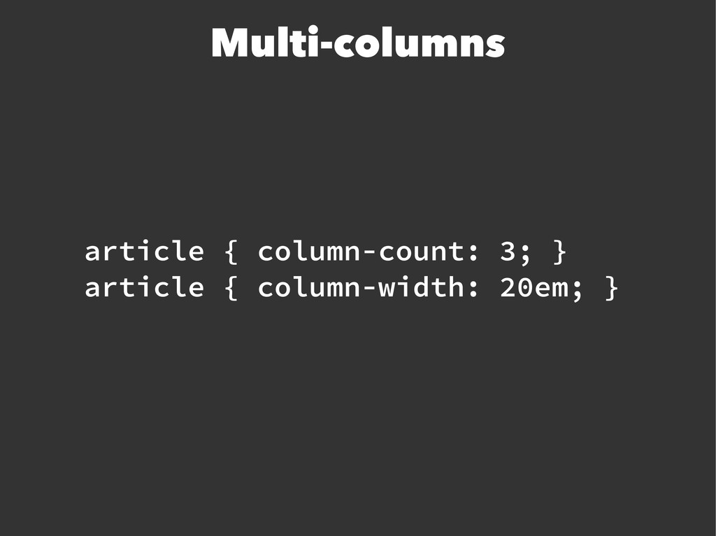 Multi-columns article { column-count: 3; } arti...