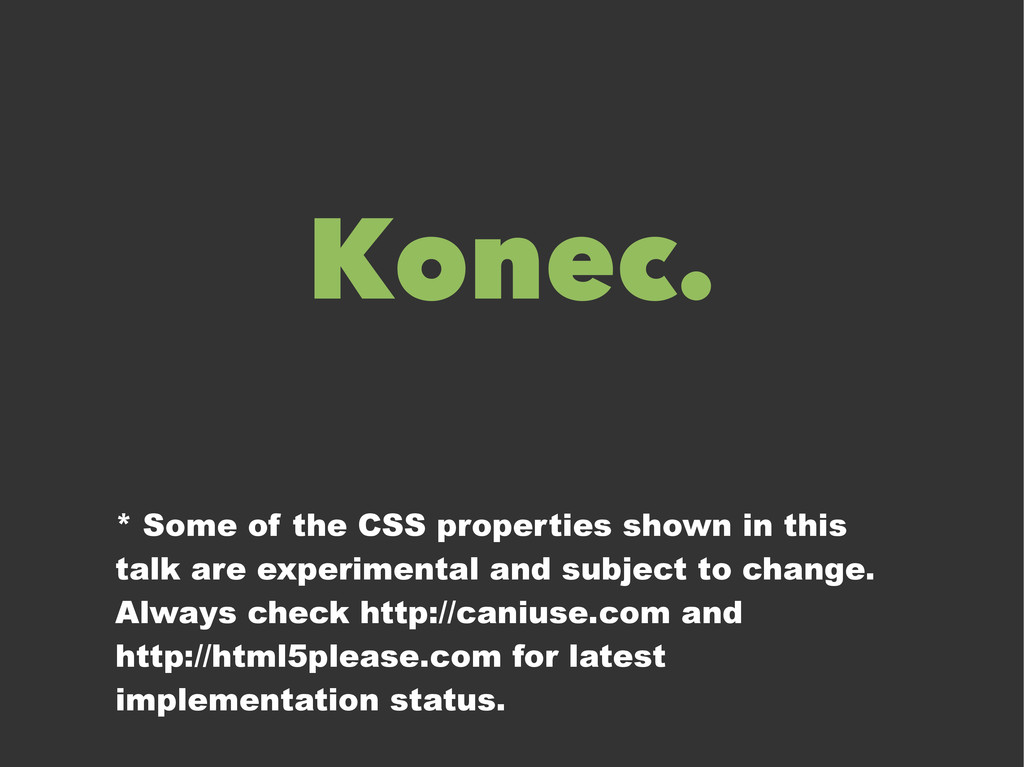 Konec. * Some of the CSS properties shown in th...