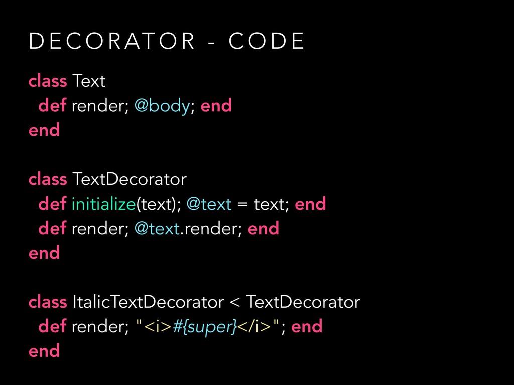 class Text def render; @body; end end class Tex...