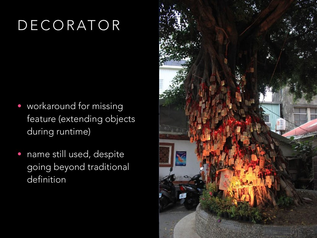 D E C O R AT O R • workaround for missing featu...