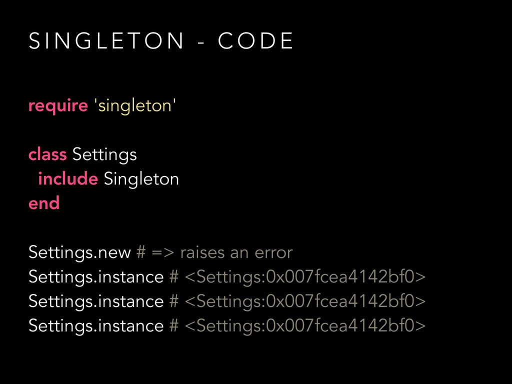 require 'singleton' class Settings include Sing...