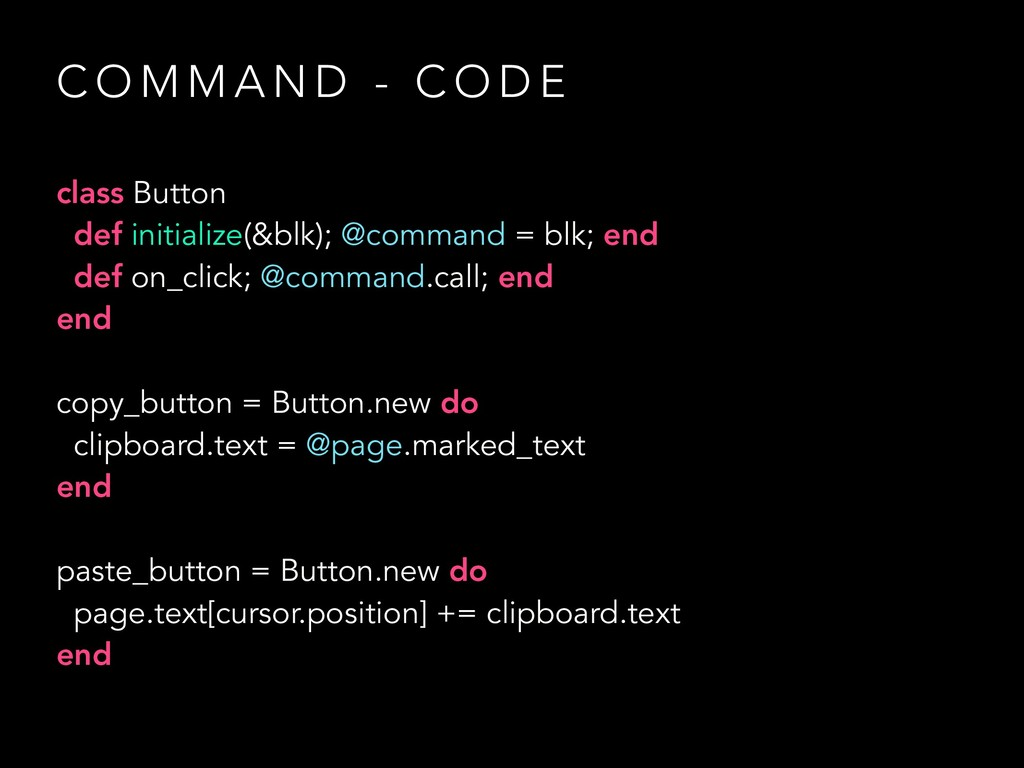 C O M M A N D - C O D E class Button def initia...