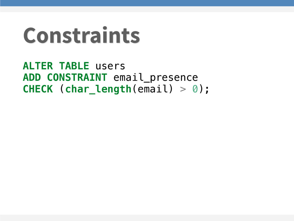 ALTER TABLE users ADD CONSTRAINT email_presence...