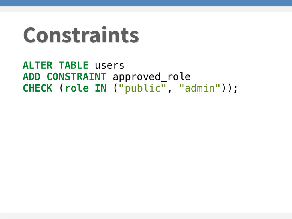 ALTER TABLE users ADD CONSTRAINT approved_role ...