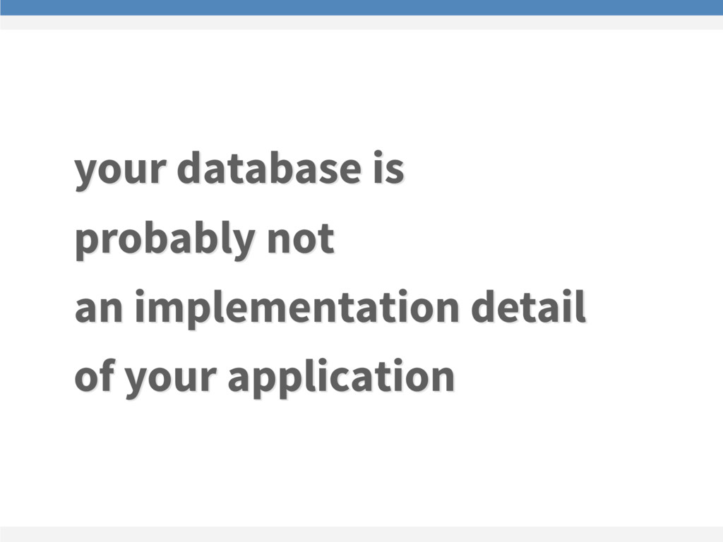 your database is probably not an implementati...