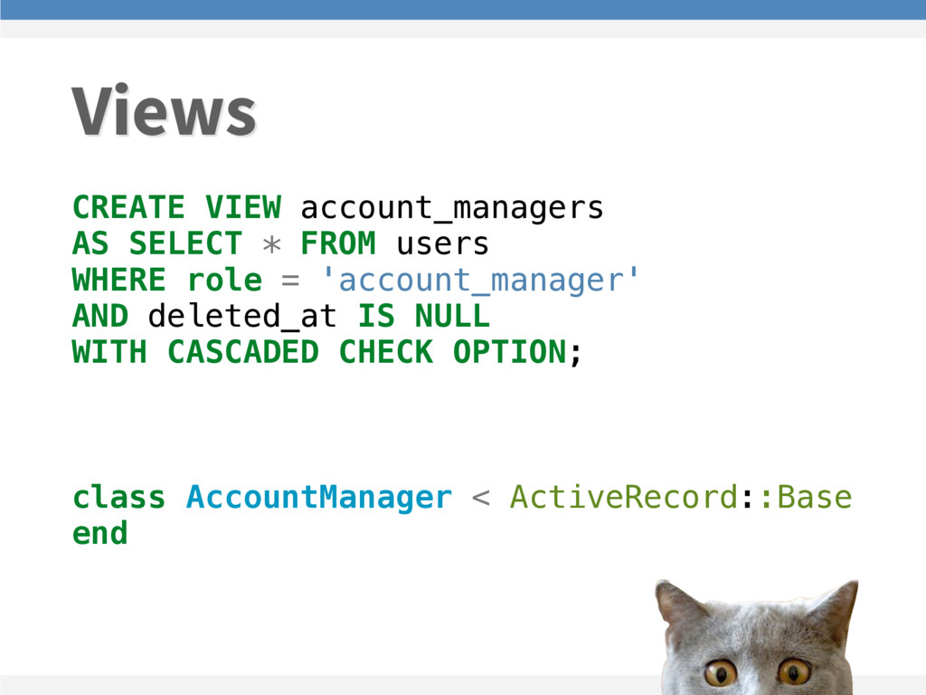 CREATE VIEW account_managers AS SELECT * FROM u...