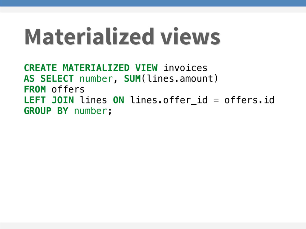 CREATE MATERIALIZED VIEW invoices AS SELECT num...