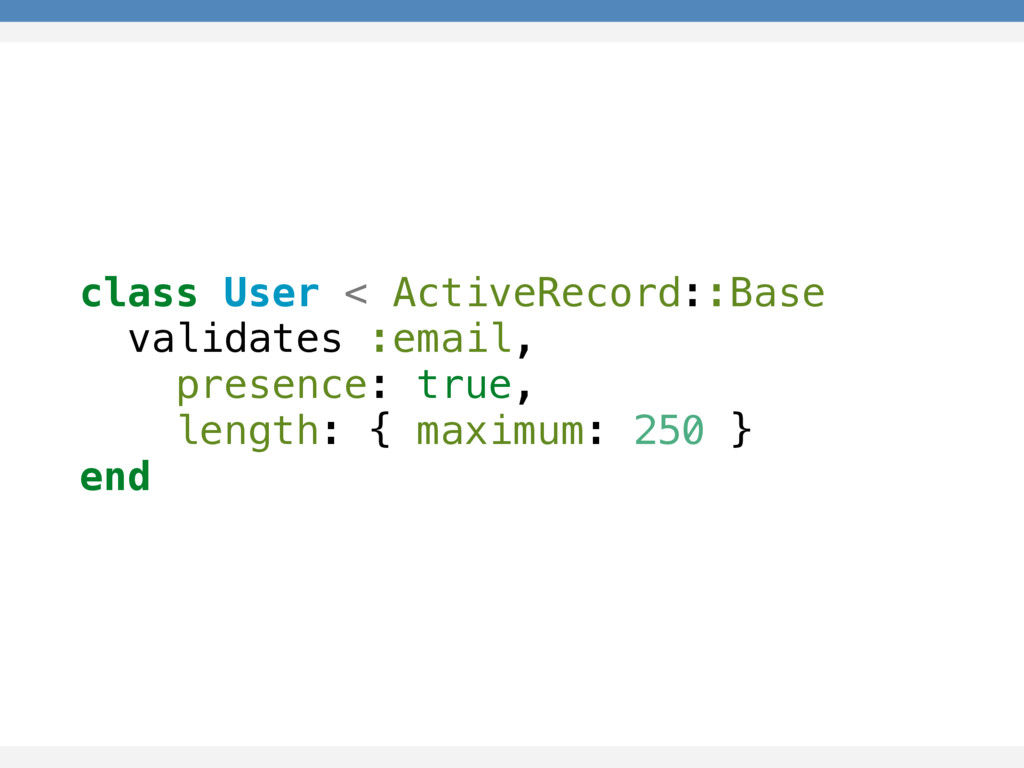 class User < ActiveRecord::Base validates :emai...