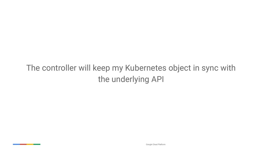 Google Cloud Platform The controller will keep ...