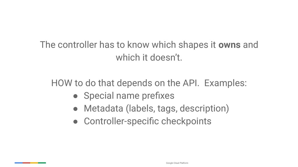 Google Cloud Platform The controller has to kno...