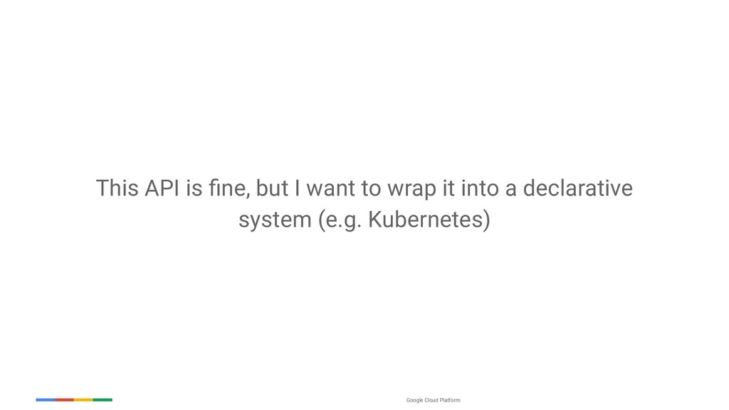 Google Cloud Platform This API is fine, but I wa...